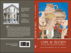 Carl W. Blegen: Personal and Archaeological Narratives